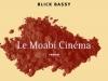 Le Moabi Cinema paru aux éditions Gallimard