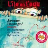 L\'île en l\'eau : Jacques Haurogné chante les fabulettes de Anne Sylvestre