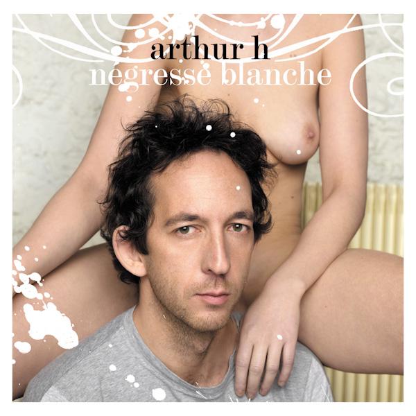 Arthur H - Négresse blanche