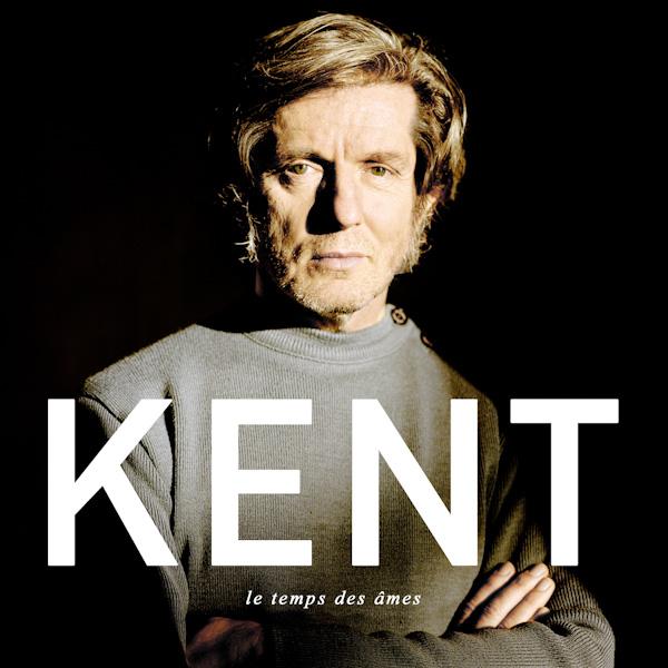 Kent - Le temps des âmes