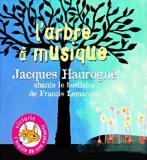 L\'arbre à musique : Jacques Haurogné chante le bestiaire de Francis Lemarque